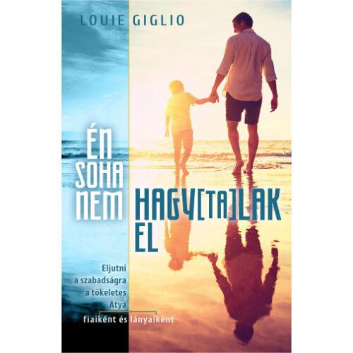 Louie Giglio - Én soha nem hagytalak el
