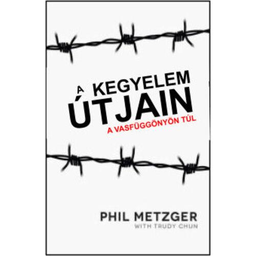 Phil Metzger - A kegyelem útjain
