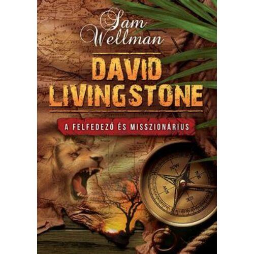 S. Wellman - David Livingstone - a felfedező és...
