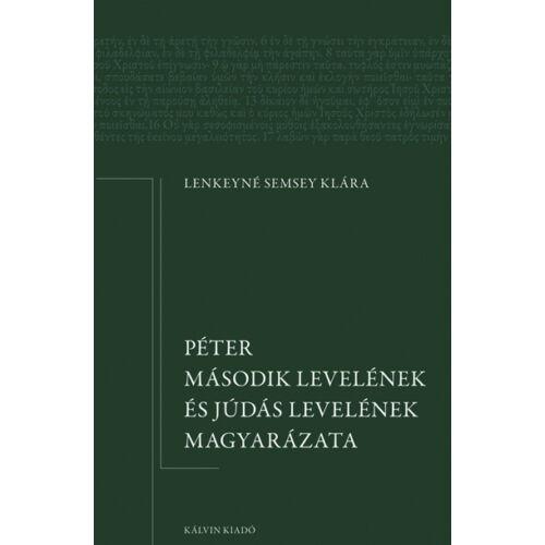 Lenkeyné S. Klára - Péter második lev. és Júdás lev. magyarázata
