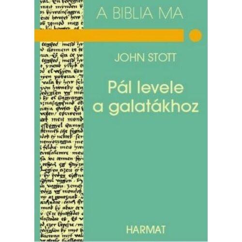 J. Stott - Pál levele a galatákhoz / A Biblia ma sorozat
