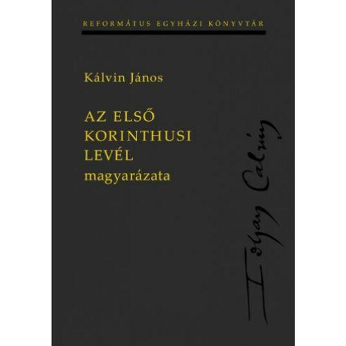 Kálvin János - Az első korinthusi levél magyarázata