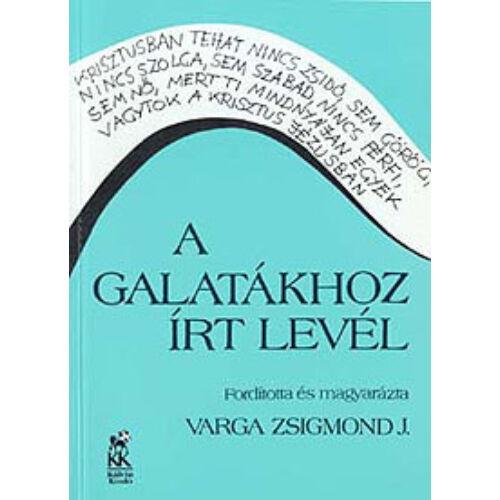 Varga Zsigmond - A Galatákhoz írt levél