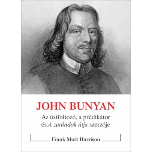 Mott Harrison - John Bunyan / az üstfoltozó