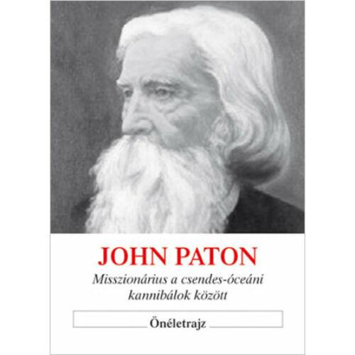 John Paton - misszionárius/önéletrajz