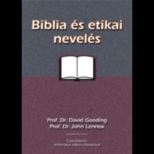Gooding/Lennox - Biblia és etikai nevelés