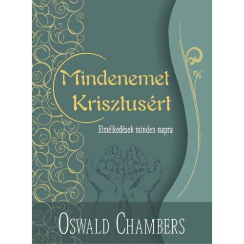 O. Chambers - Mindenemet Krisztusért (zöld)