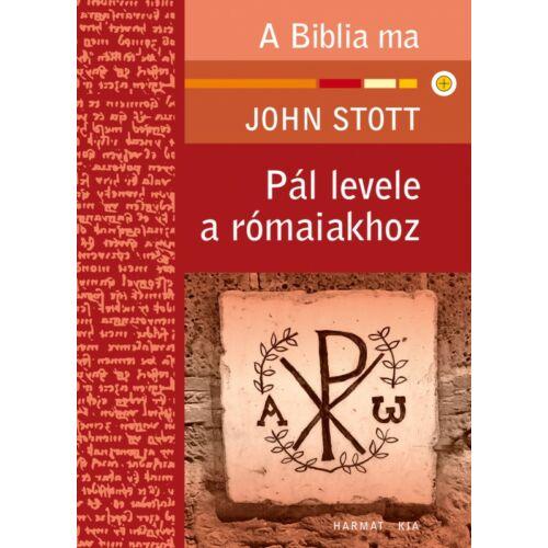 J. Stott - Pál levele a rómaiakhoz / A Biblia ma sorozat