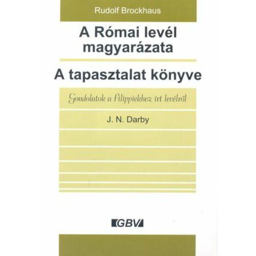 R. Brockhaus és J.N. Darby - A Római levél magyarázata / A tapasztalat könyve - Gondolatok a filippiekhez írt levélről