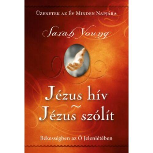 Sarah Young - Jézus hív / Jézus szólít (puha b.)