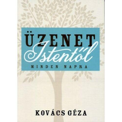 Kovács Géza - Üzenet Istentől minden napra