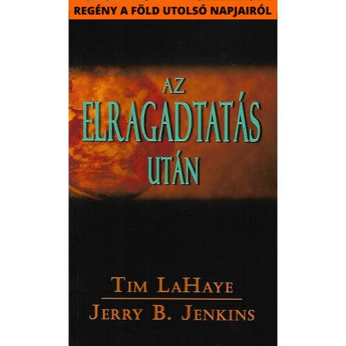 Tim LaHaye/Jerry B. Jenkins - Az elragadtatás után