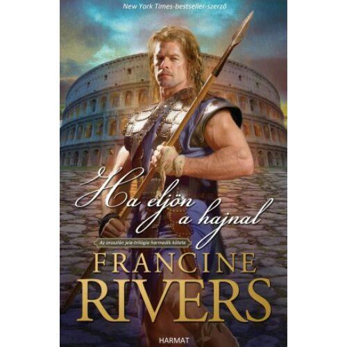 Francine Rivers - Ha eljön a hajnal / Az oroszlán jele (3.kötet)