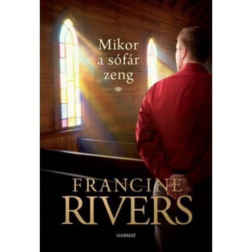 Francine Rivers - Mikor a sófár zeng…