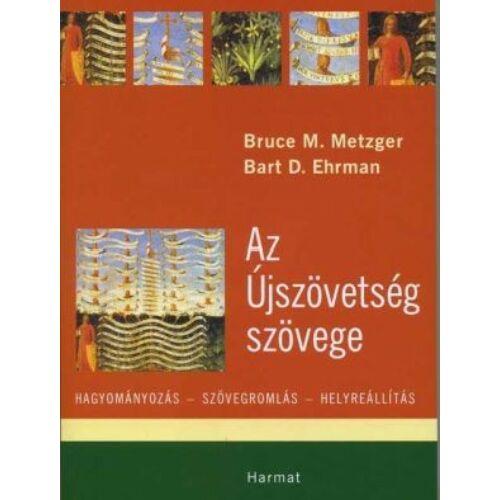 B. M. Metzger - B. D. Ehrman - Az Újszövetség szövege