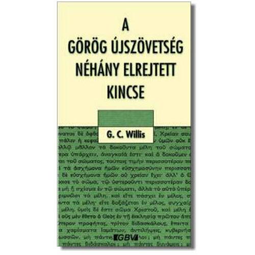 G.C. Willis - A görög Újszöv. néhány elrejtett kincse
