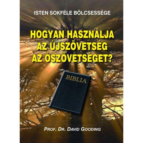 David Gooding - Hogyan használja az Újszöv. az Ószövetséget?