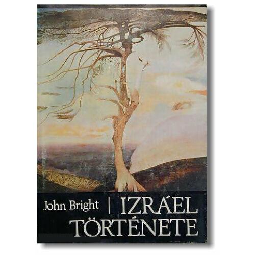 John Bright - Izráel története