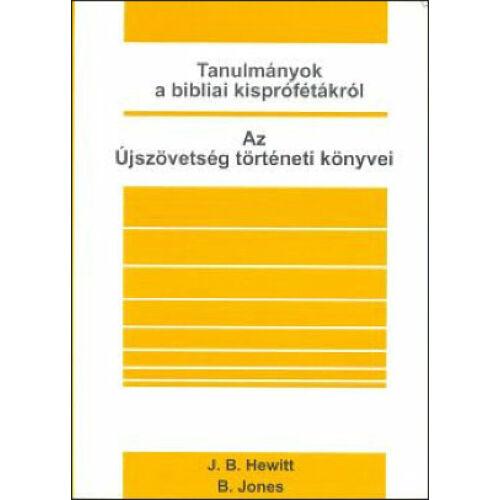 Tanulmányok a bibliai kisprófétákról - Az Újszövetség történeti könyvei