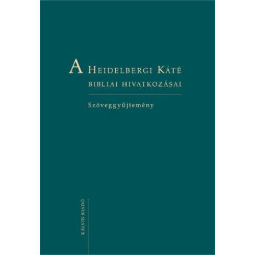 A Heidelbergi Káté bibliai hivatkozásai - Szöveggyűjtemény