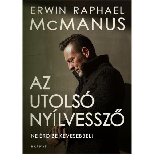 Erwin McManus - Az utolsó nyílvessző