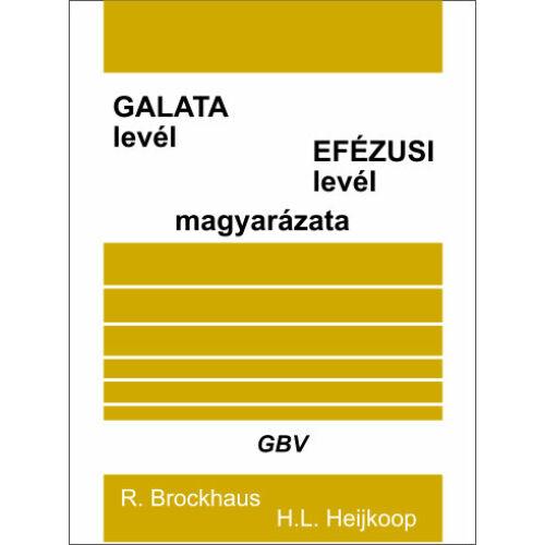 M.Brockhaus - H. Heijkoop - Galata és Efézusi levél magyarázata