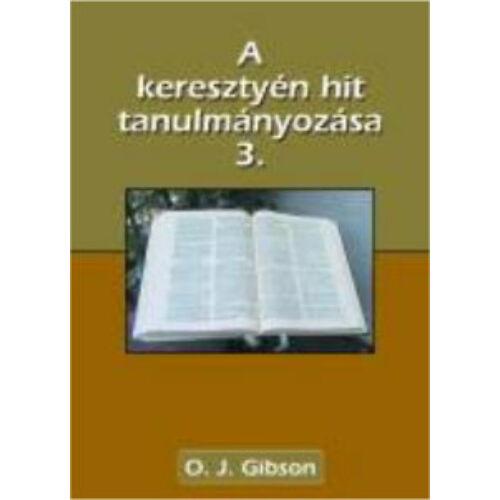 O.J. Gibson - A ker. hit tanulmányozása - 3 rész