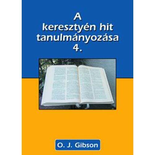 O.J. Gibson - A ker. hit alapjainak tanulmányozása - 4. köt.