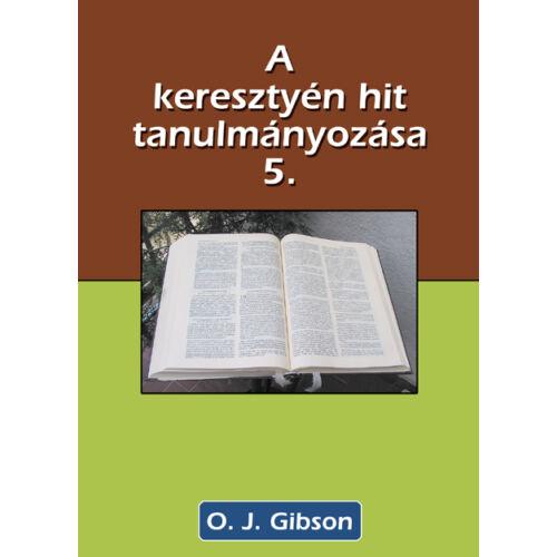 O.J. Gibson - A ker. hit alapjainak tanulmányozása - 5. köt.