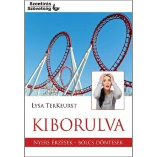 L. Terkeurst - Kiborulva /Nyers érzések - bölcs döntések