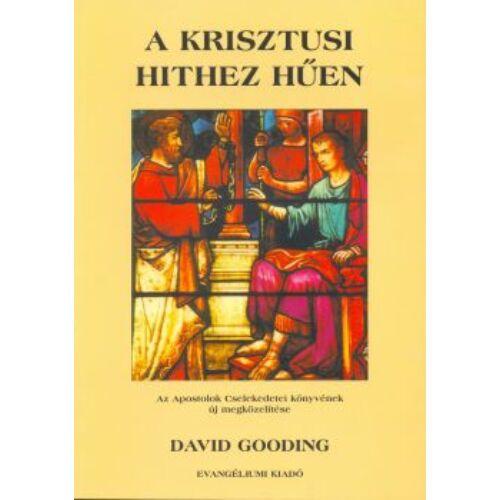 D. Gooding - A krisztusi hithez hűen - Apcsel. magy.