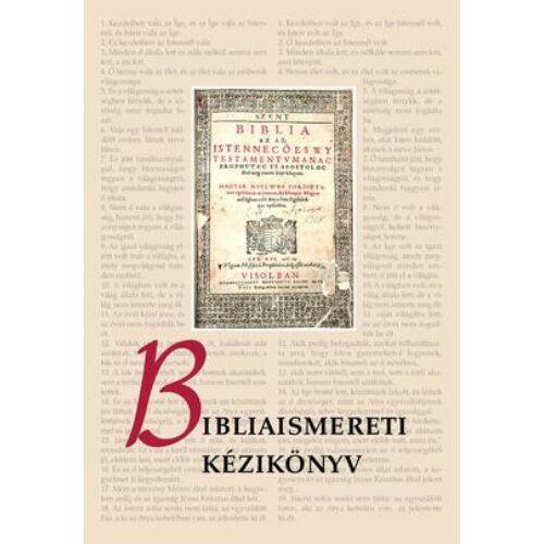 Bibliaismereti kézikönyv - Szerk.: Pecsuk Ottó