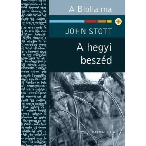 J. Stott - A hegyi beszéd / A Biblia ma sorozat