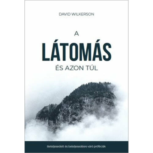 David Wilkerson - A látomás és azon túl