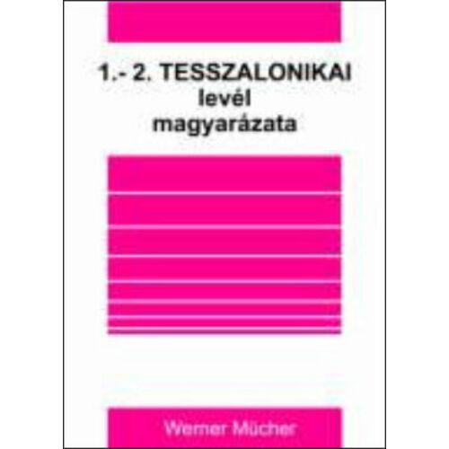W. Mücher - 1 - 2. Tesszalonikai levél magyarázata