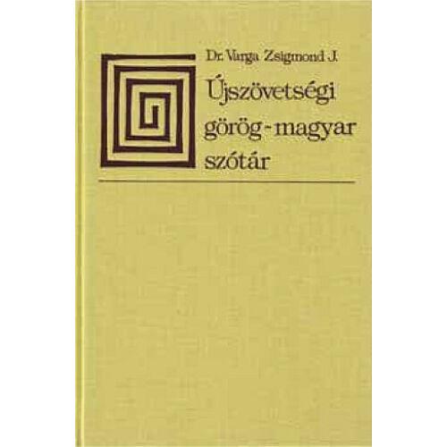 Dr.Varga Zsigmond - Újszövetségi görög-magyar szótár