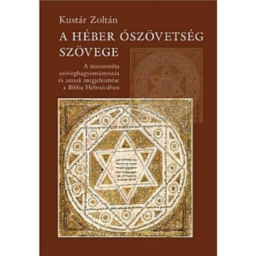 Kustár Z. - A héber Ószövetség szövege