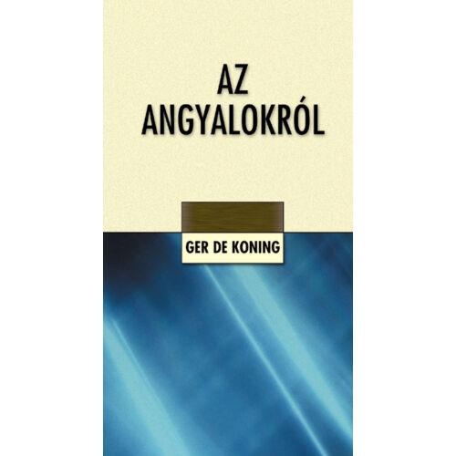 Ger De Koning - Az angyalokról