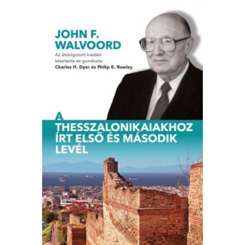 J.F. Walvoord - A Thesszalonikaiakhoz írt első és második levél