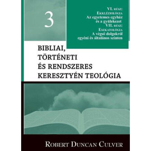 Robert D. Culver - Bibliai, tört. és rendsz. ker. teológia - 3.rész