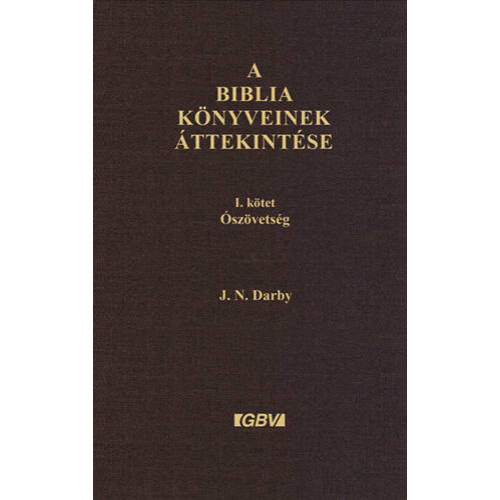 J.N. Darby - A Biblia könyveinek áttekintése I-II. kötet
