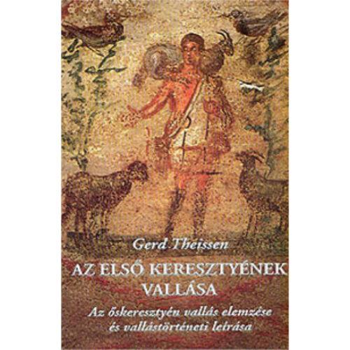 Gerd Theissen - Az első keresztyének vallása
