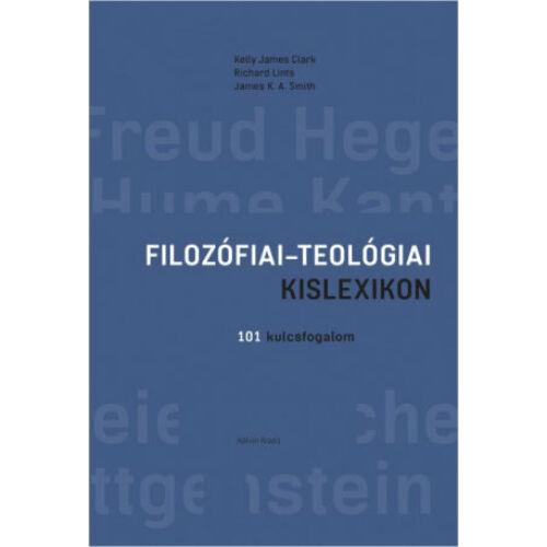 Clark. Kelly J. - Filozófiai - Teológiai kislexikon