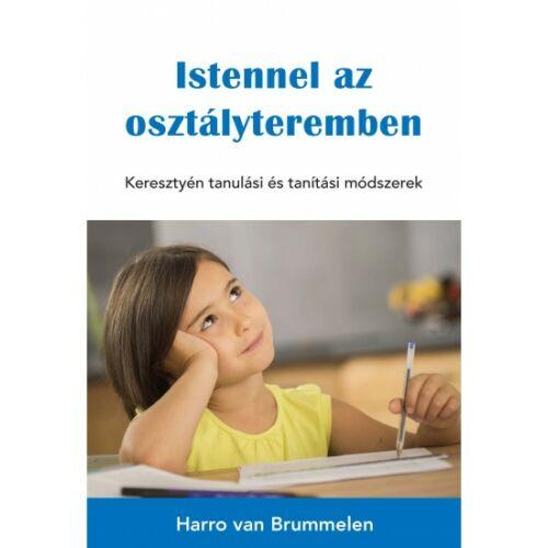 H.v. Brummelen - Istennel az osztályteremben