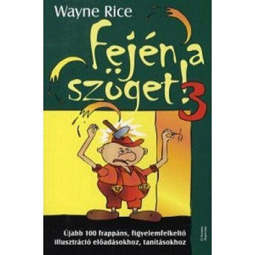 Wayne Rice - Fején a szöget! - 3. kötet