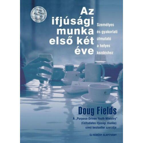 Doug Fields - Az ifjúsági munka első két éve