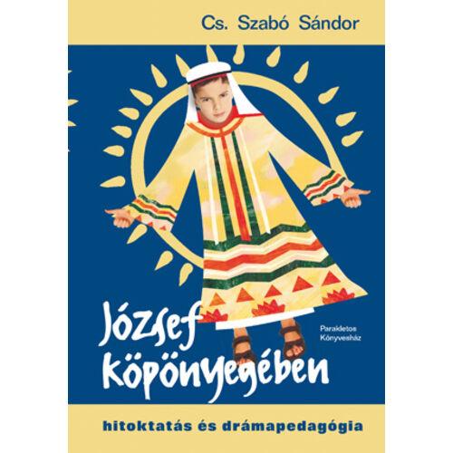 József köpönyegében - Hitoktatás és drámapedagógia