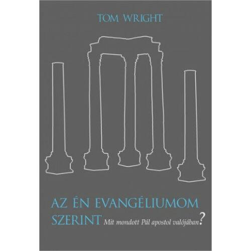 T. Wright - Az én evangéliumom szerint