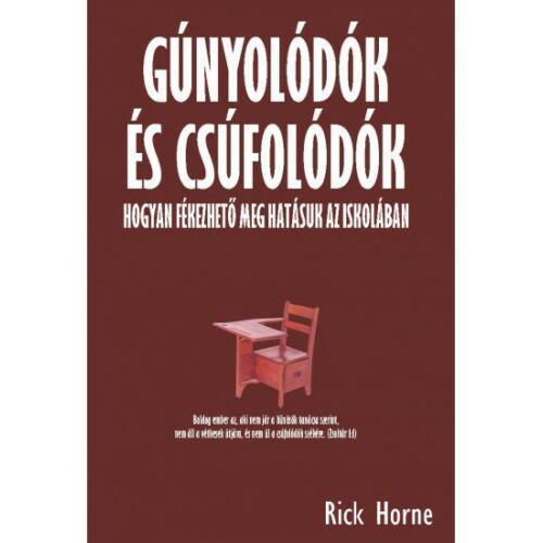 Rick Horne - Gúnyolódok és csúfolódók