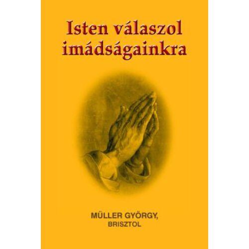 Müller György - Isten válaszol imádságainkra